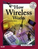 How Wireless Works (2nd Edition) (How It Works (Ziff-Davis/Que)) артикул 827a.